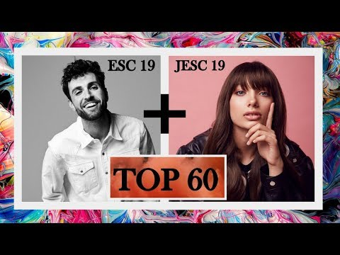[TOP 60]  EUROVISION 2019 + JUNIOR EUROVISION 2019