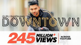 Guru Randhawa Downtown Official Audio Bhushan Kumar Directorgifty Vee Delbar Arya
