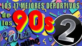 Los 17 Mejores Deportivos de los 90tas (Parte 2) *CarsLatino*