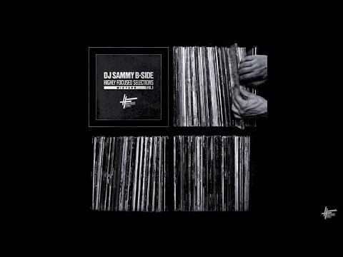 DJ Sammy B-Side - Highly Focused Selections Mixtape Vol. 1 (FULL MIXTAPE : FREE DOWNLOAD)