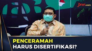 Fadli Zon Sentil Menteri Agama Soal Sertifikasi Penceramah - byhtbf.cn