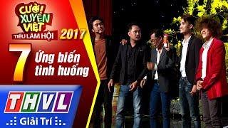 THVL | Cười xuyên Việt – Tiếu lâm hội 2017: Tập 7 – Ứng biến tình huống