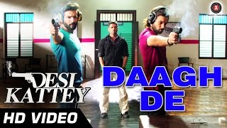 Daagh De Official Video Song from Desi Kattey