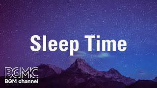 Sleep Time: Relaxing Sleep Music - Deep Sleeping Music for Relaxing, Stress Relief, Meditation
