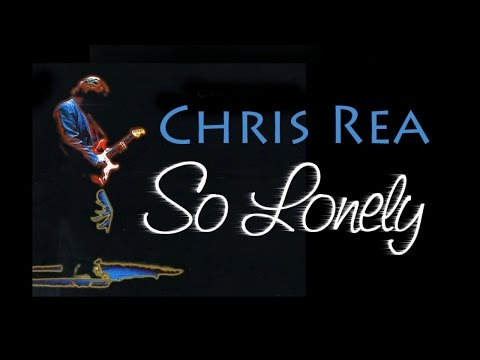 Chris Rea - So Lonely