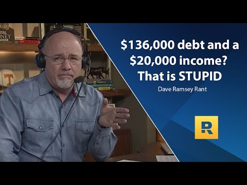 $136,000 debt and a $20,000 income? That's stupid!