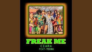 Freak Me Feat Tekno