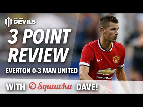 Everton 0-3 Manchester United | Squawka Dave's 3 Point Review