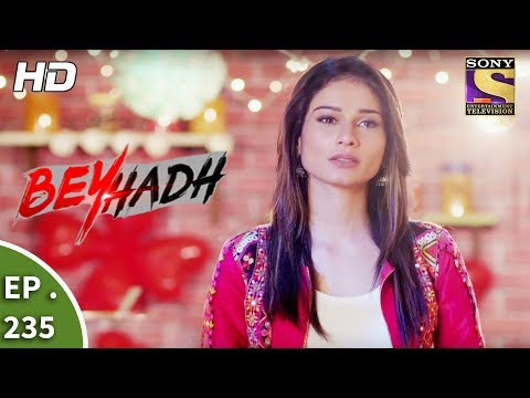 Beyhadh - बेहद - Ep 235 - 4th September, 2017 thumbnail