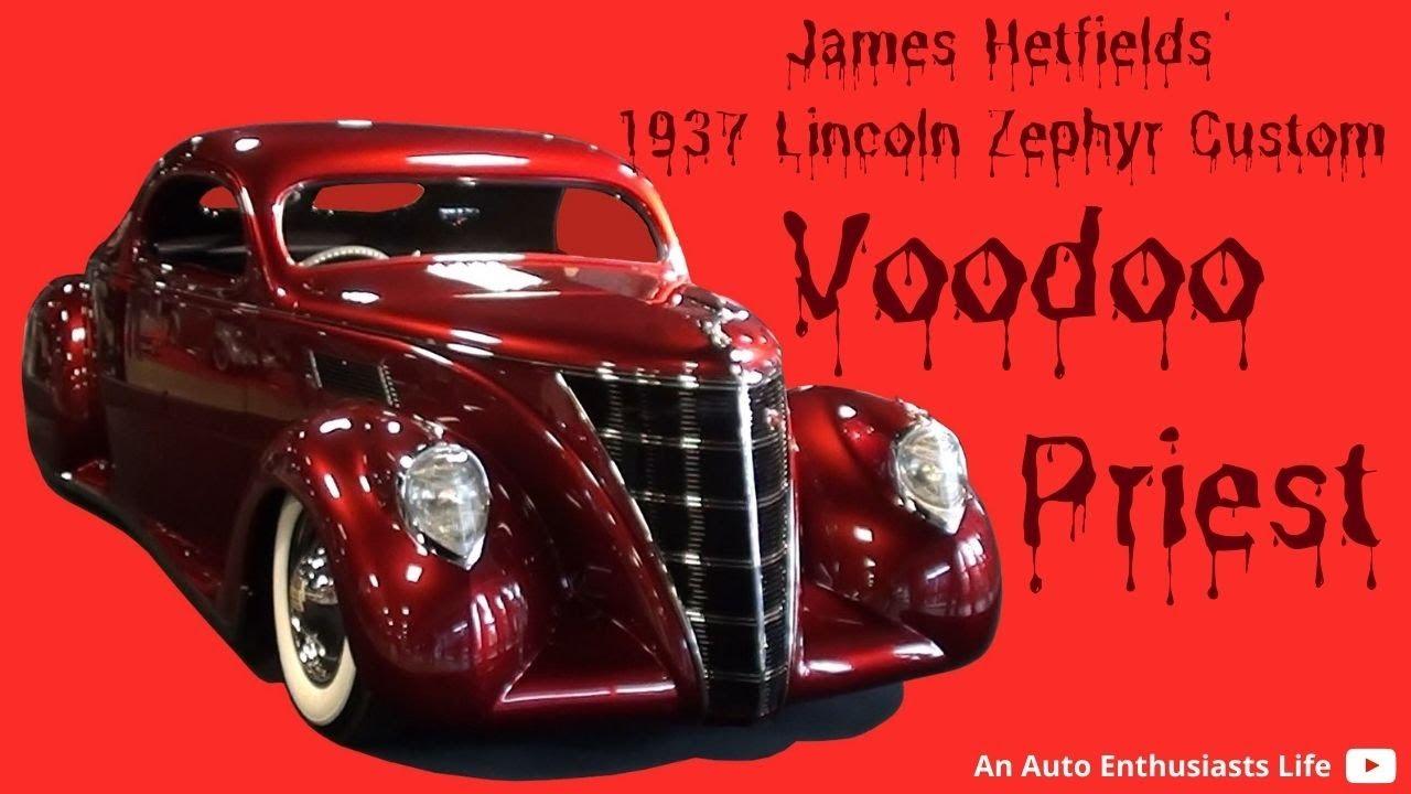 Voodoo Priest James Hetfield 1937 Lincoln Zephr At The
