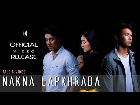 Nakna Lapkhraba    Official Music Video Release 2020
