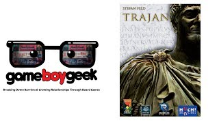 Trajan Review with the Game Boy Geek