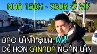 BẢO LÃNH, ĐỊNH CƯ MỸ DỄ HƠN CANADA. Nhà 150k và 750k ở Washington Mỹ | Quang Lê TV #204