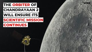 Chandrayaan 2's Orbiter Will Ensure The Scientific Mission Continues