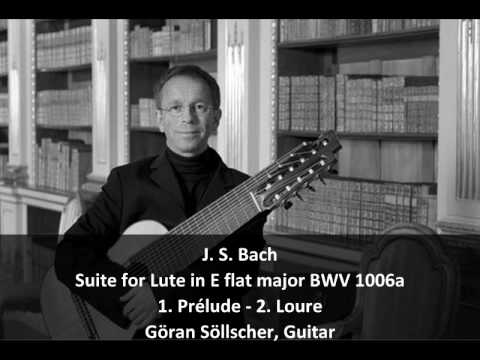 JS Bach - Suite for Lute in E Major BWV 1006a (1/2) - Göran Söllscher