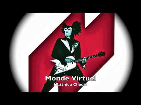 Matthieu Chedid - Monde Virtuel