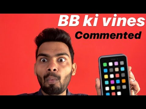BB ki vines commented