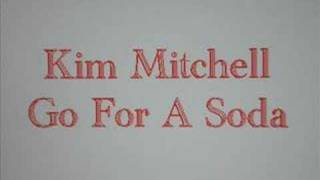 Kim Mitchell Go For A Soda