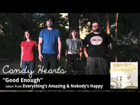 Candy Hearts - Good Enough