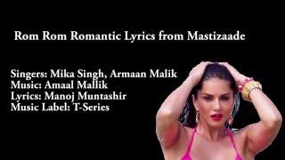 Rom Rom Romantic Lyrics    Mastizaade   Sunny Leone , Tushar Kapur  and Vir Das