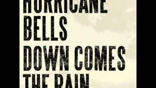 "Hurricane Bells - ""Into The Ocean"""
