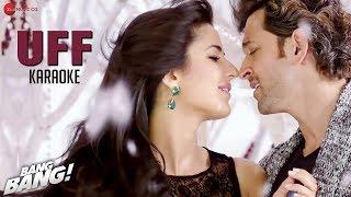 UFF  - Karaoke + Lyrics (Instrumental)   BANG BANG!   Hrithik Roshan & Katrina Kaif   HD