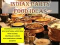 INDIAN PARTY FOOD IDEAS   INDIAN PARTY MENU   APPETIZERS, DESSERTS, CURRIES, MAIN COURSE