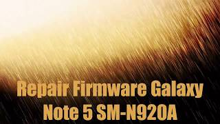 Repair Firmware Galaxy Note 5 SM-N920A