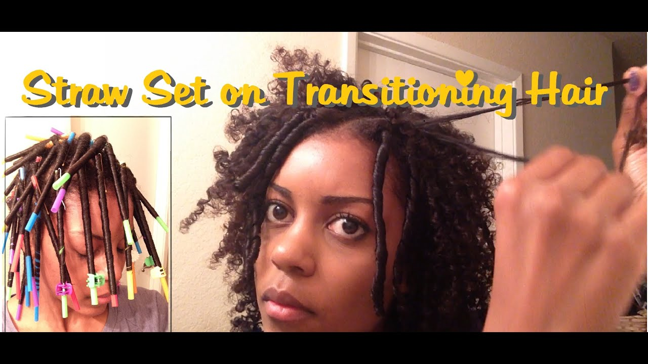 12 Straw Set On Transitioning Hair Youtube
