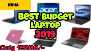 BEST BUDGET LAPTOPS 2019 IN INDIA | TOP 10 LAPTOP LIST