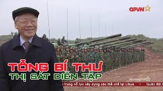 TBT Nguyễn Phú Trọng kiểm tra diễn tập tổng hợp quy mô lớn