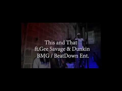 B.M.G-''This an That'' ft.Gee Savage and Dunkin