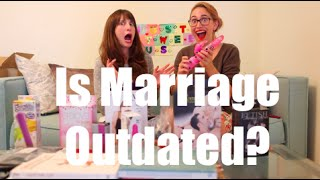 Is Marriage Outdated? I Just Between Us