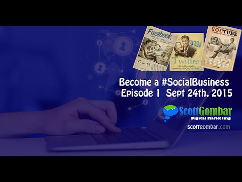 Become a Social Business Episode 1 with Scott Gombar