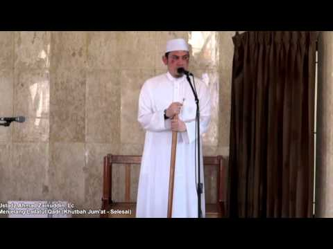 Menjelang Lailatul Qadr (khutbah Jum'at - Selesai) - Ahmad Zainuddin, Lc