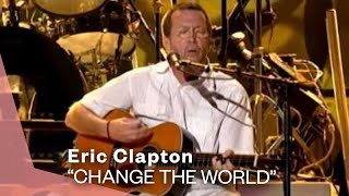 Watch Eric Clapton Change The World video
