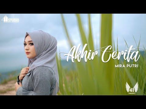 Download MIRA PUTRI - AKHIR CERITA    Mp4 baru