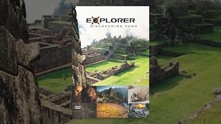 Explorer: Discovering Ancient Peru - Full Length Movie Rental