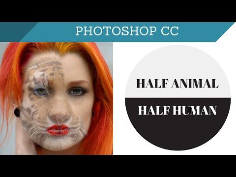 Photoshop CC 2014 Tutorial: Animal Face HD Photo Blend - Half woman | Half animal HD Photo Effects