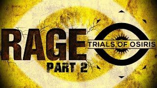 RAGE, TRASH TALK, FAILS, & MORE - PART 2!! (Trials Of Osiris Edition) Funny Destiny Video