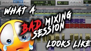 Bad Mixing Session (Avoid These Mistakes) - What A Bad Mixing Session Looks Like