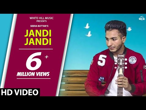 Latest Punjabi Song 2017   Jandi Jandi (Full Song) Seera Buttar   New Punjabi Songs 2017