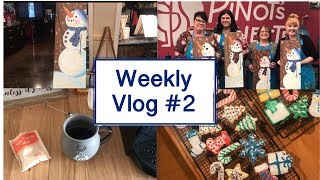Christmas Cookies, A Cozy Saturday, And A Painting Class | Weekly Vlog #2 | December 14-17, 2018