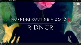 morning routine+ ootd💋|| R DNCR