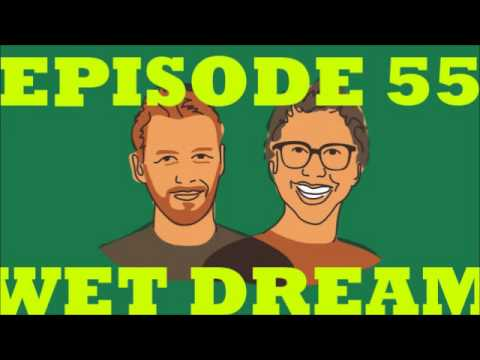 If I Were You - Episode 55: Wet Dream (Jake and Amir Podcast)