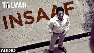 Insaaf Full AUDIO Song - Talvar | Irfan Khan, Konkona Sen, Neeraj Kabi | T-Series
