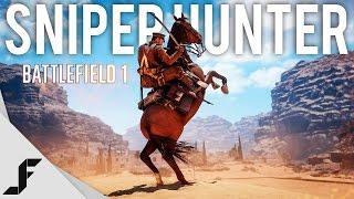 SNIPER HUNTER - Battlefield 1