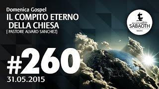 Domenica Gospel @ Milano | Il compito eterno della Chiesa - Pastore Alvaro Sanchez | 31.05.2015