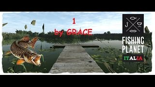 FISHING PLANET gameplay ita ep  1 by GRACE