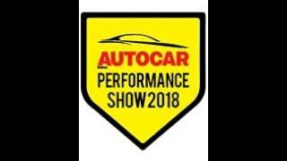 AutoCar Performance Show 2018